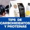 Tips de Carbohidratos y Proteínas