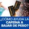 ¿Cómo ayuda la cafeína a bajar de peso?